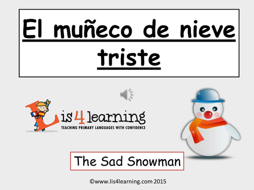 Primary Spanish- The Sad Snowman -Spanish/ PSHE story with