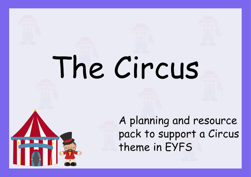 The Circus:  Planning, Role Play and Resources. Activities for   EYFS  Nursery and Reception
