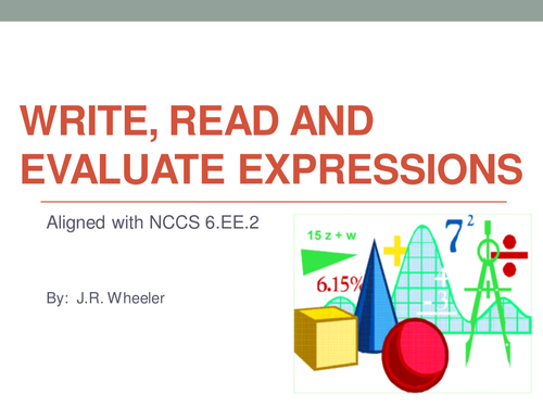 Read, Write and Evaluate Algebraic Expressions - NCCS Math 6.EE.2
