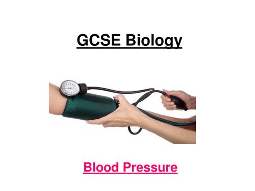 GCSE Biology - Blood Pressure ppt, Class Activity, and 2 worksheets