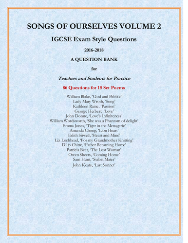 Songs of Ourselves Volume 2: 86 IGCSE Exam Style Questions on 15 set poems Inside: A Question Bank