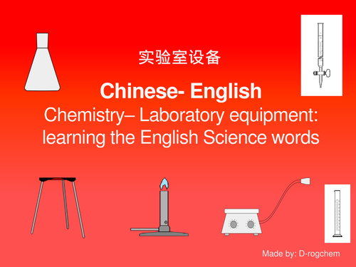 Chinese-English: learning The English words for laboratory equipment and  to describe an experiment