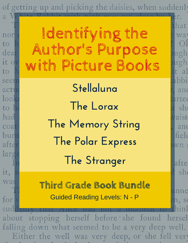 Identifying  the Author's Purpose with Picture Books (Third Grade Book Bundle) CCSS