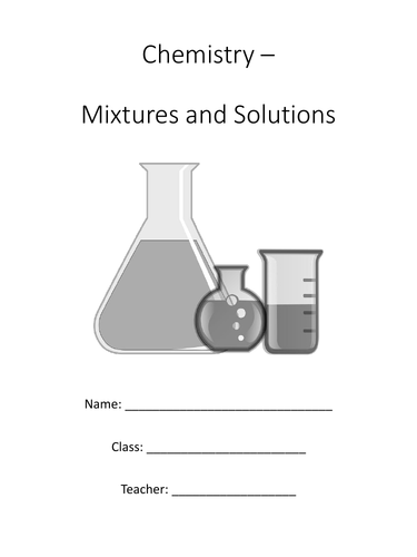Mixtures and Solutions - complete KS 3 topic (supports Boardworks)