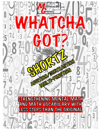 Whatcha Got? Shortz! - Addition/Subtraction, Multiply/Divide Math Language & Mental Math Mastery