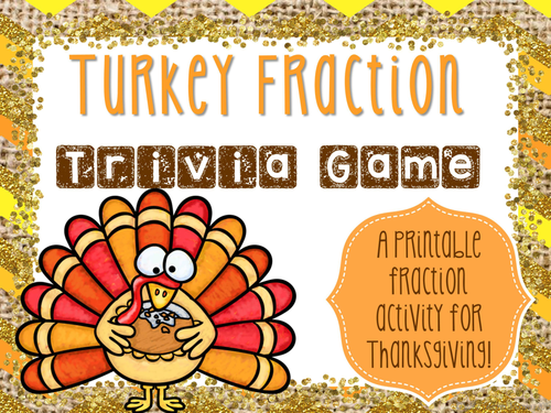 Thanksgiving Fractions. Turkey Fraction Trivia Game.