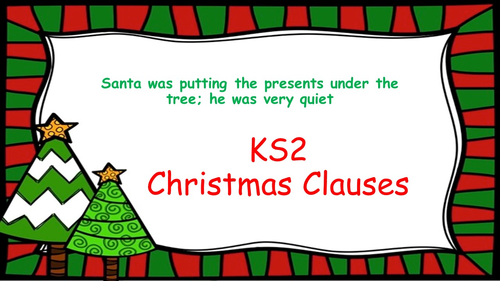 English Christmas Main and Subordinate Clauses (PowerPoint and activities)