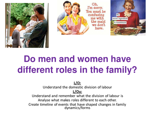AQA SCLY1-Do men and women have different roles in the family? intro to domestic division of labour