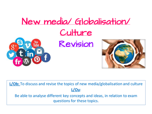 A2 Sociology- AQA SCLY3- Media- New media, globalisation and culture revision