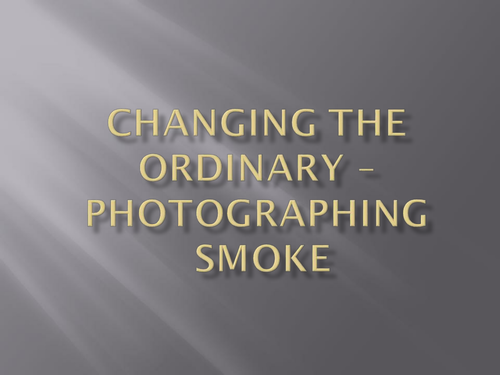 Photographing smoke