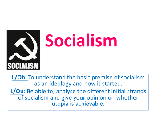 Edexcel A2 Politics Route B- Ideologies- Socialism- full set of lessons for this unit