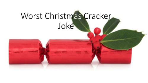 Directed bumbers to score the worst Christmas Cracker Jokes