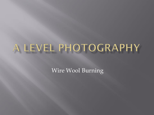 A Level Photography - Wire Wool Burning