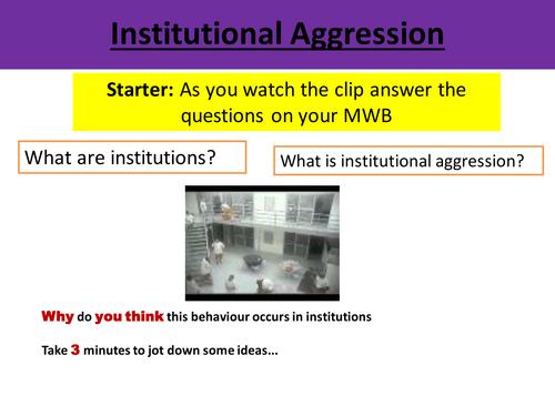 Aggression- Institutional Aggression