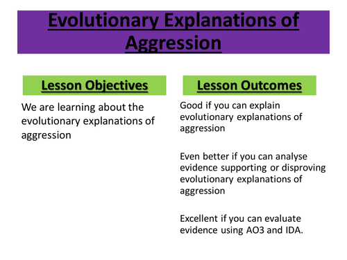 evolutionary explanations of aggression You should outline and evaluate evolutionary explanations of elements of aggression such as infidelity and jealousy aggression in men has an adaptive value men are more likely to experience sexual jealousy because of their fear of cuckoldry.