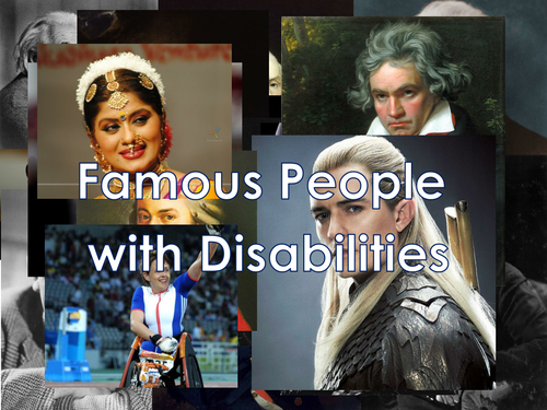 Briitish Values: Diversity: Famous people with disabilties