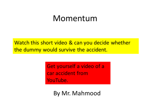AQA P2 Momentum Complete lesson (all you have to do is add images & videos of your choice)