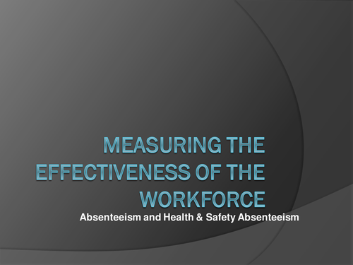 Labour Turnover, Labour Productivity, Absenteeism, Health and Safety Absenteeism