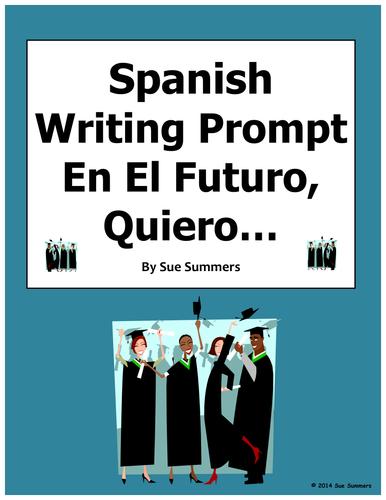 Spanish Future Plans Writing Prompt - En El Futuro, Quiero...