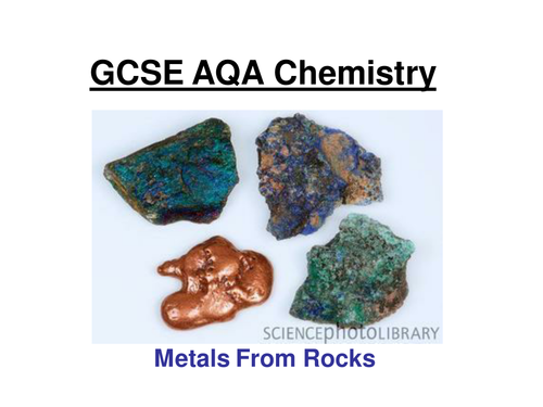 GCSE AQA Chemistry Core - Reactivity series, Reduction, Electrolysis,environment  ppt & 2 W/sheets