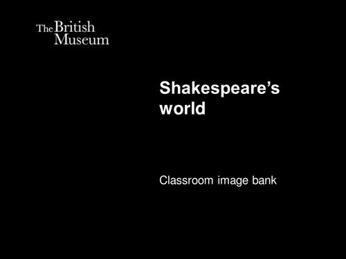 Shakespeare's world: Image bank