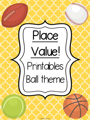 Place Value printables - Ball theme