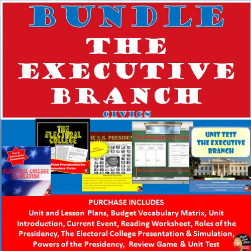 BUNDLE The EXECUTIVE Branch US Presidency Unit CIVICS by – Executive Branch Worksheets