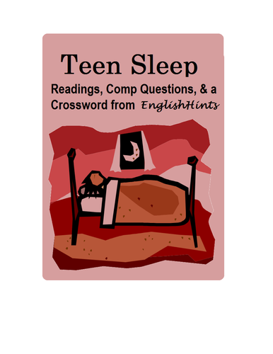 Teen Sleep: Readings, Comp Questions and a Crossword