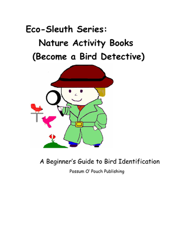 Eco-Sleuth Series:   Nature Activity Books  (Become a Bird Detective)