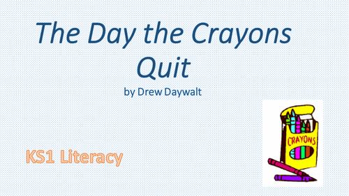 The Day the Crayons Quit PPT KS1