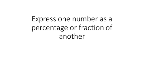 express one number as a fraction then percentage of another