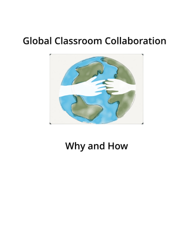 Global Classroom Collaboration in a 3D World: Why and How