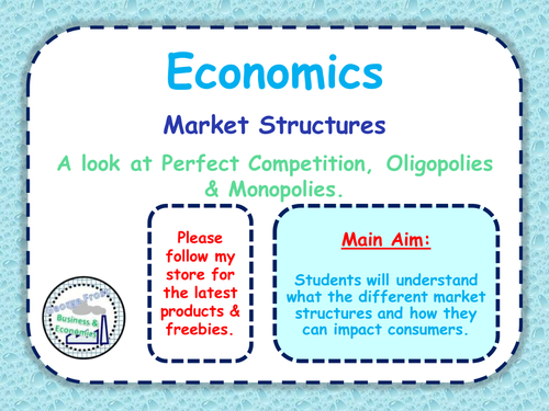 Market Structures - Perfect Competition to Monopolies - Microeconomics - GCSE - PPT & Tasks
