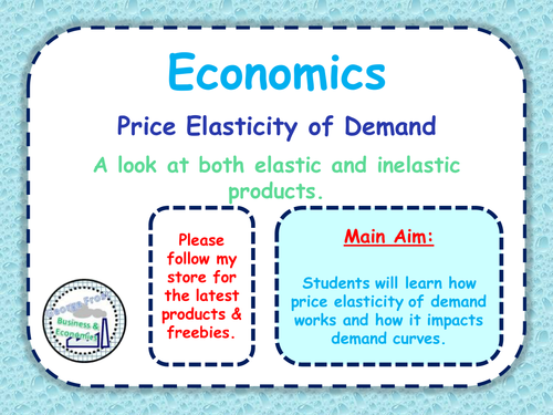 Price Elasticity of Demand (PED) - Microeconomics -  Elastic & Inelastic Goods - PPT & Tasks