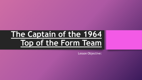carol ann duffy the captain of the 1964 top of the form team