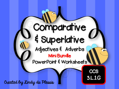 Comparative & Superlative Adjectives & Adverbs