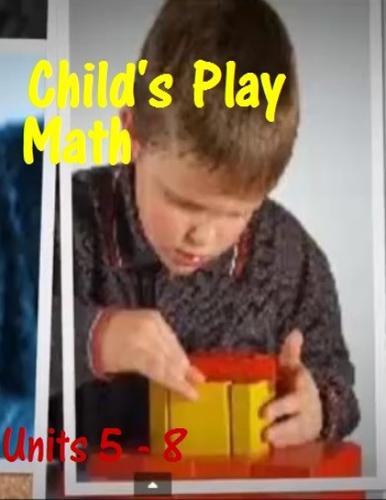 Child's Play Math Video Tutorials: UNITS 5 - 8