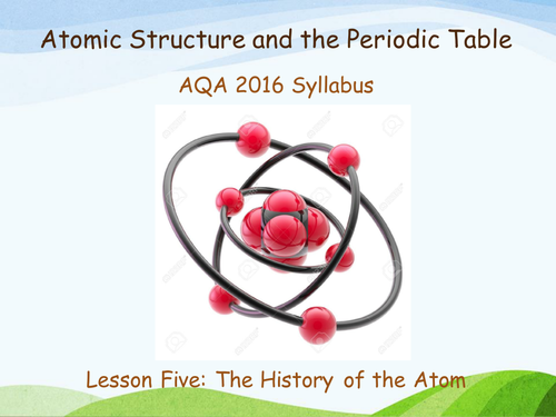 New aqa 2016 chemistry c1 atomic structure lesson 5 the new aqa 2016 chemistry c1 atomic structure lesson 5 the history of the atom by biscuitcrumbs teaching resources tes urtaz Image collections