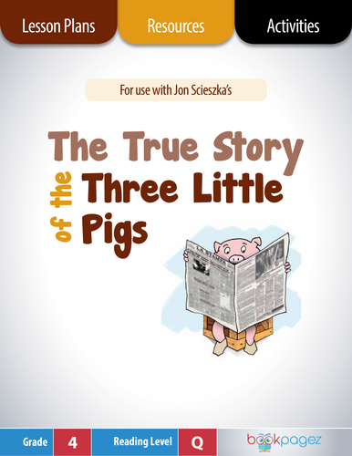 The True Story of the Three Little Pigs Lesson Plans & Activities Package, Fourth Grade (CCSS)
