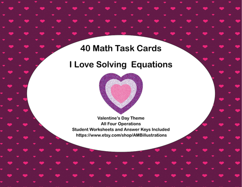 40 Math Task Cards I Love Solving Equations Valentines Theme