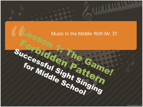 Lesson 1 The Game  S-Cubed Middle School Sight Singing Program for Beginners