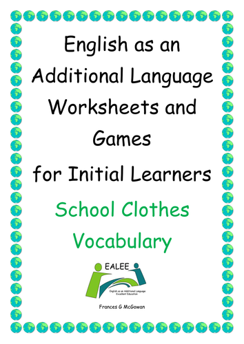 EAL / ESL / ELL Worksheets and Games School Clothes Vocabulary