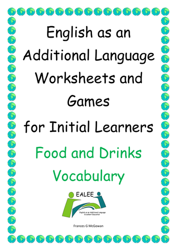 English as an Additional Language Worksheets and Games for Initial Learners Food and Drinks Vocab.