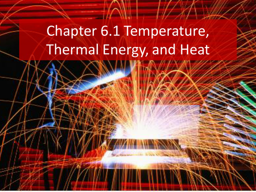6.1 Thermal Energy, Heat, and Temperature PowerPoint & Guided Notes