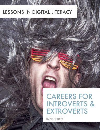 Careers for Introverts & Extroverts - Lessons in Digital Literacy