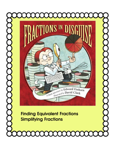 Fractions in Disguise - Finding Equivalent Fractions and Simplifying Fractions