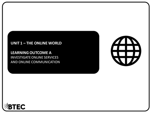 Unit 1 - The Online World - BTEC Level 1 & 2 Diploma in Information & Creative Technology