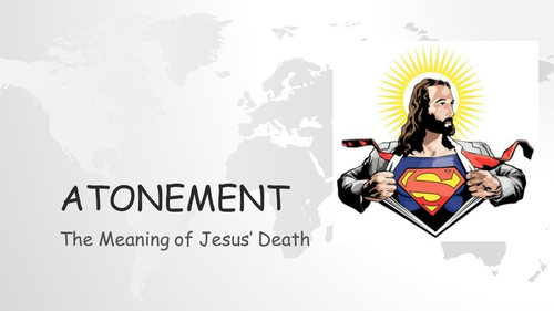 Atonement - The Meaning Behind Jesus' Death - Superman Starter