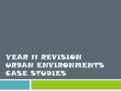 Urban Environments Case Study Revision