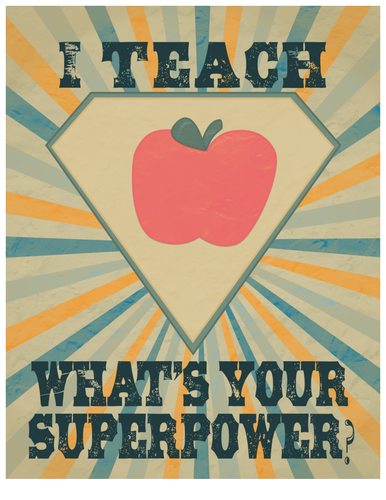 I Teach What's Your Super Power Poster